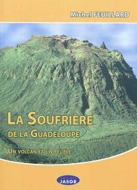 La Soufrière de la Guadeloupe : un volcan et un peuple