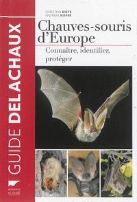 Chauves-souris d'Europe : connaître, déterminer, protéger
