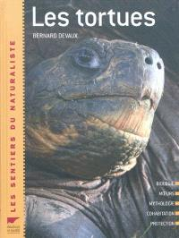 Les tortues : description, évolution, répartition, comportement, observation, protection