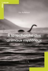 A la recherche des animaux mystérieux : idées reçues sur la cryptozoologie