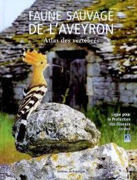 Faune sauvage de l'Aveyron : atlas des vertébrés