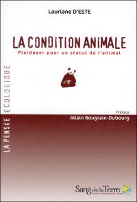 La condition animale : plaidoyer pour un statut de l'animal