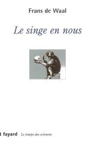 Le singe en nous