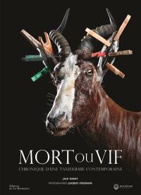 Mort ou vif : chronique d'une taxidermie contemporaine