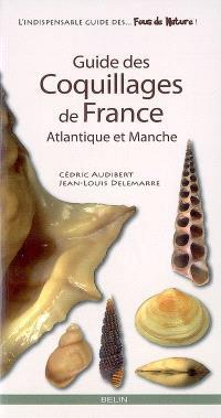 Guide des coquillages de France : Atlantique et Manche