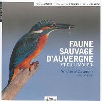 Faune sauvage d'Auvergne et du Limousin = Wildlife of Auvergne and Limousin