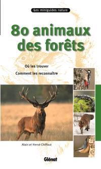 80 animaux des forêts : où les trouver, comment les reconnaître