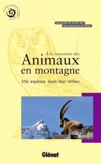 A la rencontre des animaux en montagne : 356 espèces dans leur milieu