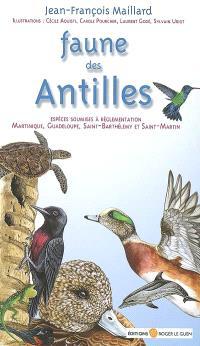 Faune des Antilles : guide des principales espèces soumises à réglementation : Martinique, Guadeloupe, Saint-Barthélemy et Saint-Martin