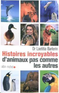 Histoires incroyables d'animaux pas comme les autres