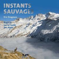 Instants sauvages : regards sur la faune des Alpes