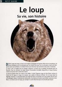 Le loup : sa vie, son histoire