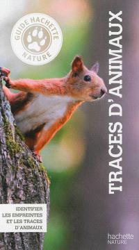 Traces d'animaux : identifier les empreintes et les traces d'animaux