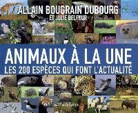 Animaux à la une : les 200 espèces qui font l'actualité