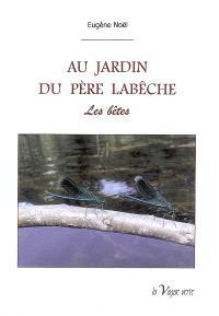 Au jardin du père Labêche. Volume 2, Les bêtes