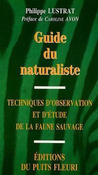 Guide du naturaliste : techniques d'observation et d'étude de la faune sauvage