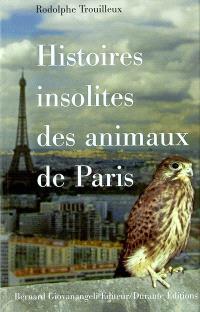 Histoires insolites des animaux de Paris