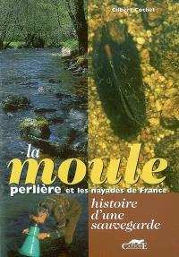 La moule perlière et les nayades de France : histoire d'une sauvegarde
