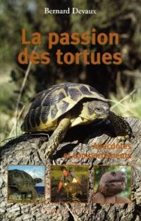 La passion des tortues : anecdotes et comportements