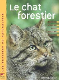 Le chat forestier d'Europe : répartition, description, moeurs, hybridation, protection
