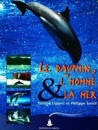 Le dauphin, l'homme et la mer