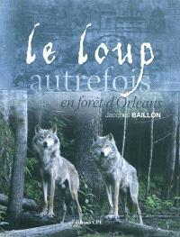 Le loup autrefois en forêt d'Orléans