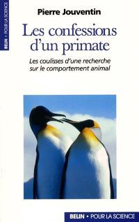 Les confessions d'un primate : les coulisses d'une recherche sur le comportement animal