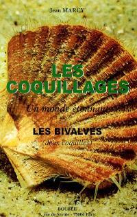 Les coquillages : un monde étonnant : les bivalves, deux coquilles, illustré de 41 figures dans le texte
