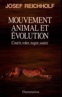 Mouvement, animal et évolution : courir, voler, nager, sauter