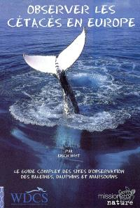 Observer les cétacés en Europe : le guide complet des sites d'observation des baleines, dauphins et marsouins dans les eaux européennes