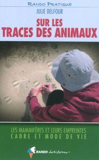 Sur les traces des animaux : les mammifères et leurs empreintes, cadre et mode de vie