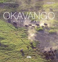 Okavango, la rivière perdue
