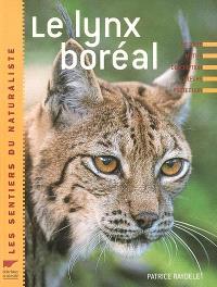 Le lynx boréal : histoire, mythe, description, moeurs, protection
