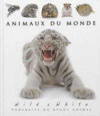 Animaux du monde : wild and white : portraits du règne animal