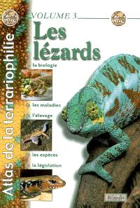 Atlas de la terrariophilie. Volume 3, Les lézards