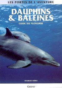 Dauphins et baleines : guide du plongeur