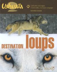 Destination loups