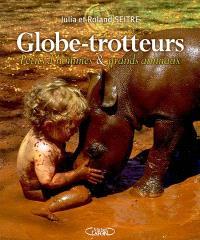 Globe-trotteurs : petits d'homme et grands animaux