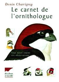 Le carnet de l'ornithologue : pour noter toutes vos observations