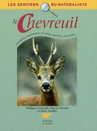 Le chevreuil : description, comportement, vie sociale, expansion, observation...
