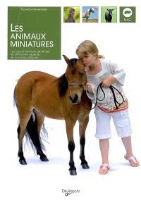 Les animaux miniatures : les caractéristiques générales, les différentes espèces, les conseils pratiques