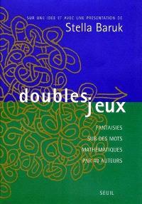 Doubles jeux : fantaisie sur des mots mathématiques par 40 auteurs
