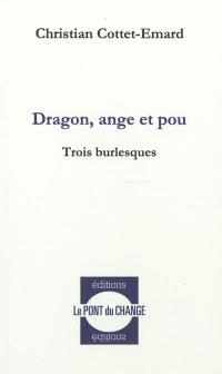 Dragon, ange et pou : trois burlesques