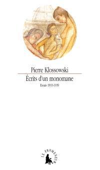 Ecrits d'un monomane : essais, 1933-1939