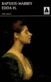 Edda H. ou La dernière maréchale; Suivi de Il bacio di Tosca