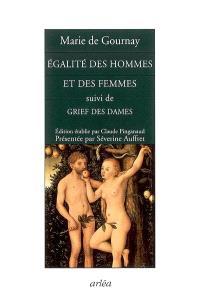 Egalité des hommes et des femmes; Suivi de Grief des dames