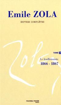 Emile Zola : oeuvres complètes. Volume 2, Le feuilletoniste, 1866-1867