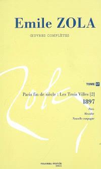 Emile Zola : oeuvres complètes. Volume 17, Paris fin de siècle (1897)