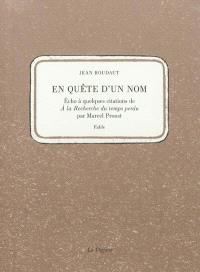 En quête d'un nom : écho à quelques citations de A la recherche du temps perdu par Marcel Proust : fable