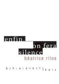 Enfin, on fera silence